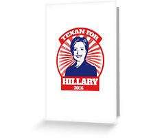 Texan for Hillary 2016  Greeting Card