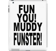 Fun You Muddy Funster iPad Case/Skin