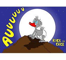 "Rick the chick ""WEREWOLF"" Photographic Print"