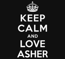 Keep Calm and Love Asher by deepdesigns