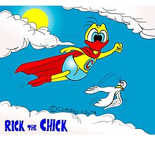 """Rick the chick """"SUPER CHICK"""" Photographic Print"""