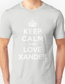 Keep Calm and Love Xander T-Shirt