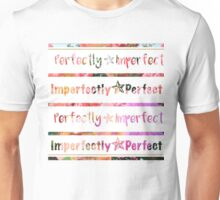 Perfectly Imperfect Unisex T-Shirt