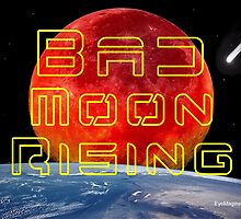 Bad Moon Rising by EyeMagined