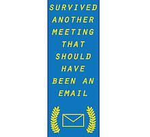Survived Another Meeting by gnarlynicole