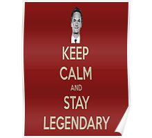 keep calm and stay legendary Poster
