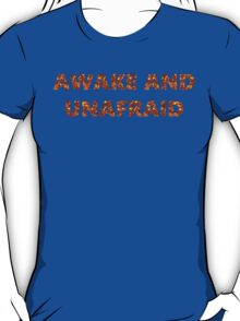 Awake and Unafraid T-Shirt