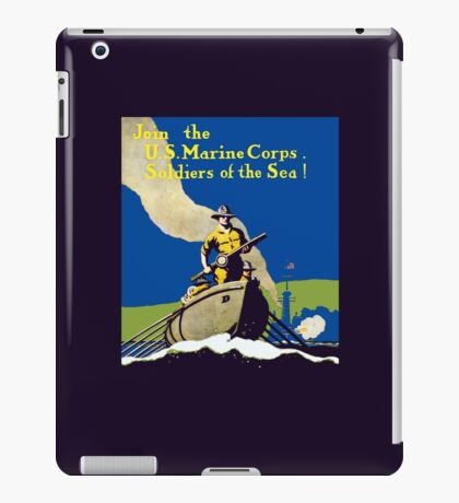 Join The US Marines Corps - Soldiers Of The Sea! iPad Case/Skin