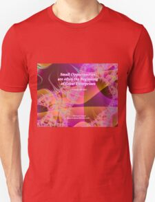 Small Opportunities Unisex T-Shirt