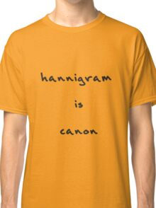 Hannigram is canon Classic T-Shirt