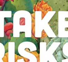 Take Risks Sticker