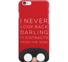 I Never Look Back Darling  iPhone Case/Skin