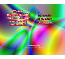 The Best And Most Beautiful Things In The World Photographic Print