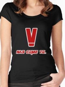 V has come to.. Women's Fitted Scoop T-Shirt