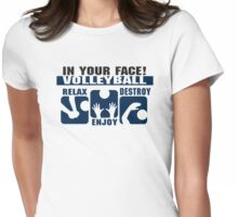 """In Your Face Volleyball """"Relax Enjoy Destroy"""" Womens Fitted T-Shirt"""