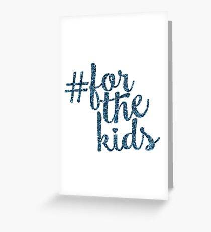 # For the Kids Greeting Card