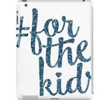 # For the Kids iPad Case/Skin