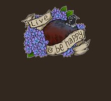 Live and Be Happy Unisex T-Shirt