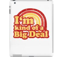I'm Kind Of A Big Deal iPad Case/Skin