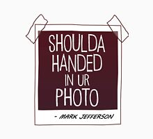 Should've Handed in Your Photo, Max Unisex T-Shirt