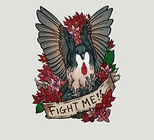 FIGHT ME!! Unisex T-Shirt