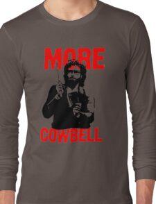 More Cowbell T-Shirt Long Sleeve T-Shirt