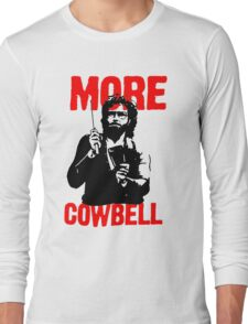 More Cowbell T-Shirt Long Sleeve T-Shirt