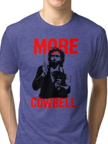 More Cowbell T-Shirt Tri-blend T-Shirt