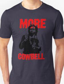 More Cowbell T-Shirt Unisex T-Shirt