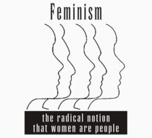 "Feminism ""The Radical Notion That Women Are People"" T-Shirt Kids Tee"