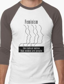 "Feminism ""The Radical Notion That Women Are People"" T-Shirt Men's Baseball ¾ T-Shirt"