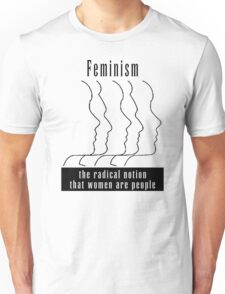 """Feminism """"The Radical Notion That Women Are People"""" T-Shirt Unisex T-Shirt"""