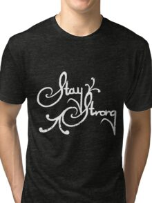 Stay Strong Tri-blend T-Shirt