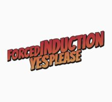 Forced induction - 2 Baby Tee