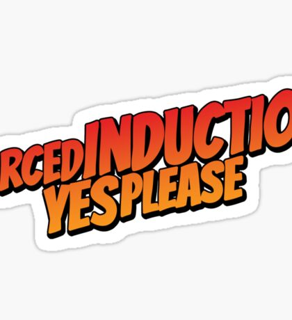 Forced induction - 2 Sticker
