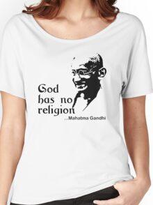 "Gandhi ""God Has No Religion"" T-Shirt Women's Relaxed Fit T-Shirt"