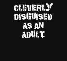 """Funny """"Cleverly Disguised As An Adult"""" Dark T-Shirt"""