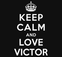 Keep Calm and Love Victor by deepdesigns