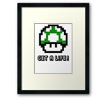 Mario Mushroom Get A Life Framed Print