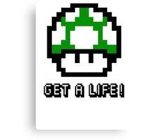 Mario Mushroom Get A Life Canvas Print