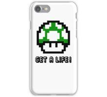 Mario Mushroom Get A Life iPhone Case/Skin