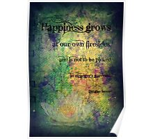 Happiness grows at our own firesides...  Poster