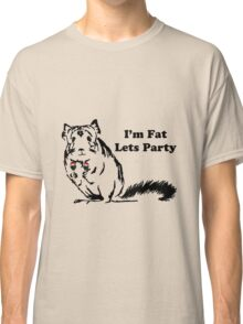 Chinchilla like to Party becuase theyre fat Classic T-Shirt