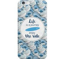 Life is a journey - surf waves iPhone Case/Skin