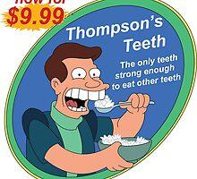 THOMPSON'S TEETH by iacobs