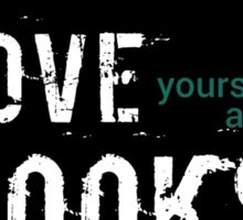 Love yourself and books Sticker