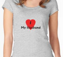 I Love My Husband T-shirt Top Women's Fitted Scoop T-Shirt