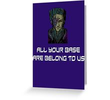 AYBABTU ~ All Your Base Are Belong To Us ~ t shirt Greeting Card