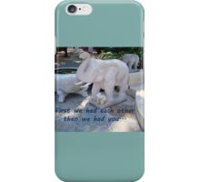 FIRST WE HAD EACH OTHER  iPhone Case/Skin