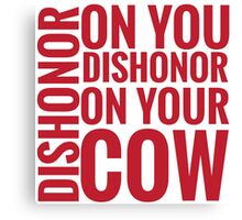DISHONOR! Canvas Print